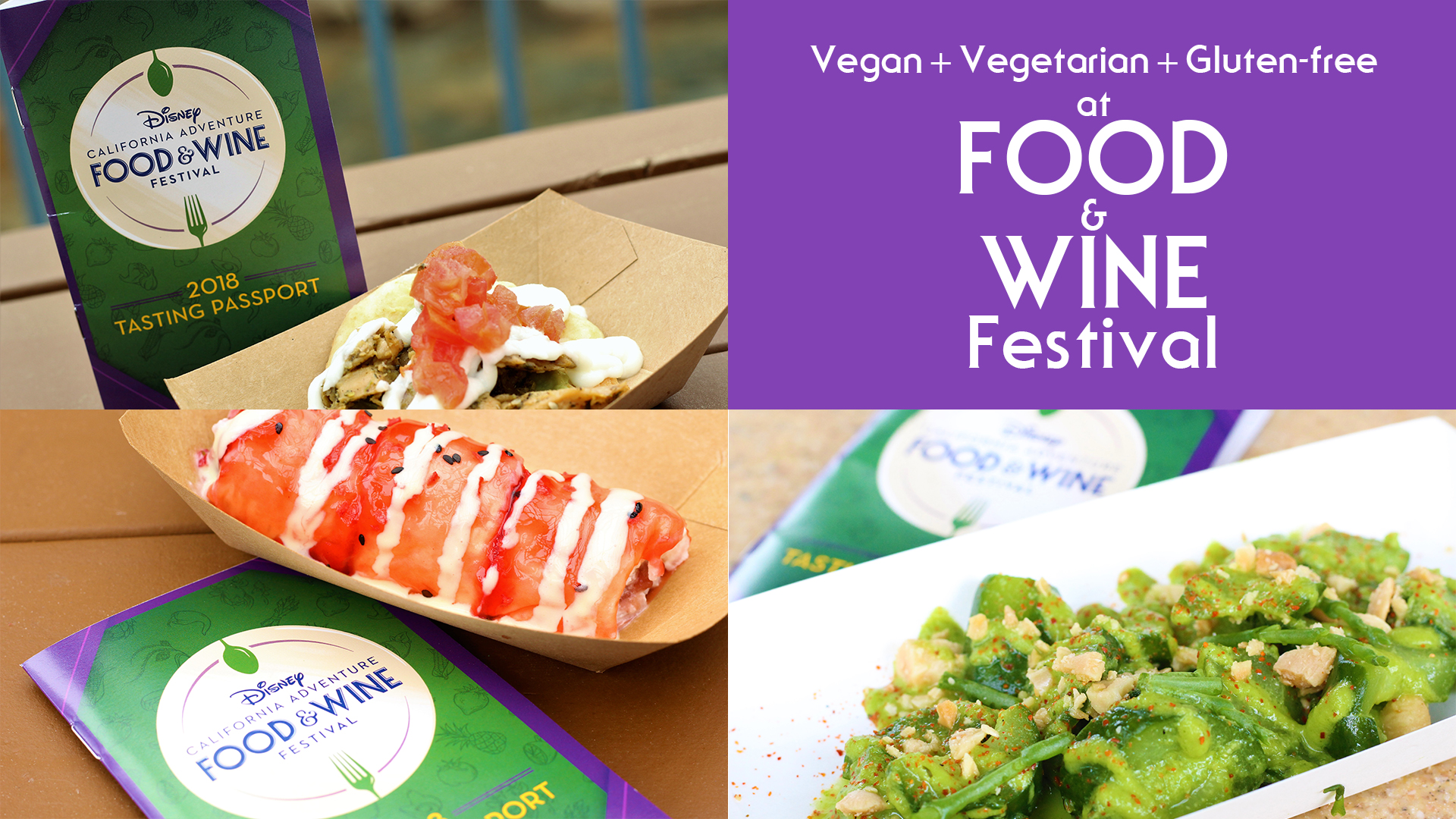 Vegan + Vegetarian + Gluten-Free at Disneyland Resort Food & Wine Festival 2018